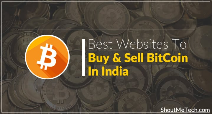 Best Indian Bitcoin Websites To Buy/Sell or Trade BitCoins[Mega List]