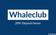 20% Deposit Bonus on Whaleclub: Use BITCOIN to Trade