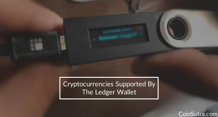 Cryptocurrencies Supported By The Ledger Wallet