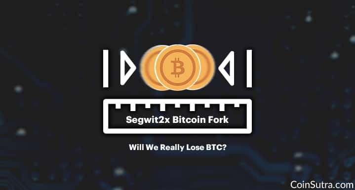 Will We Really Lose Bitcoin In The SegWit2x Fork?
