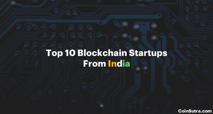 Top Blockchain Startups From India