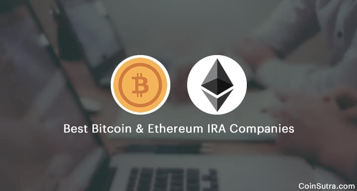 Best Bitcoin & Ethereum IRA Companies [2018 Edition]