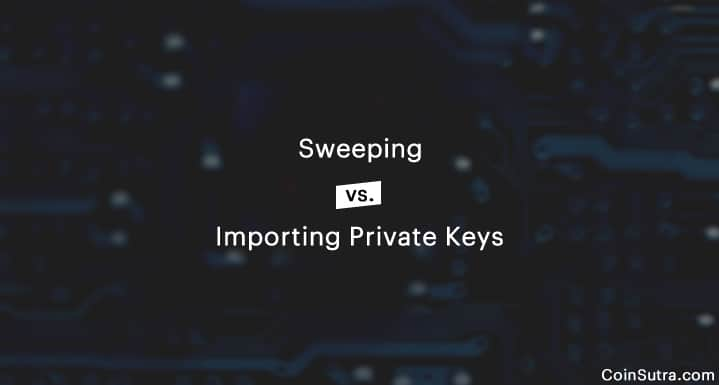 Difference Between Sweeping & Importing Private Keys
