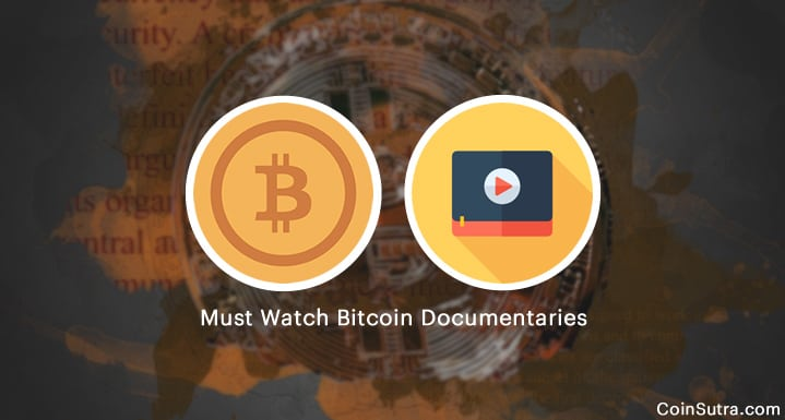 Must Watch Bitcoin Documentaries