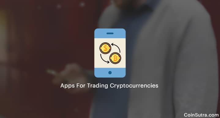 Smartphone Apps For Trading Cryptocurrencies