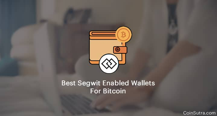 Best Segwit Enabled Wallets For Bitcoin