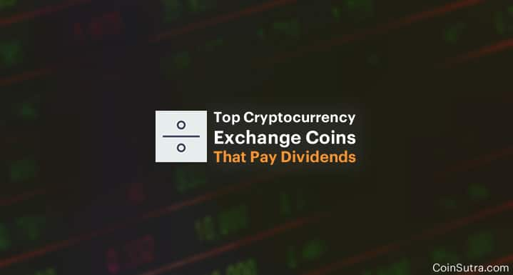 6 Top Crypto Exchange Coins That Pay Dividends Or Offer Reduced Fees