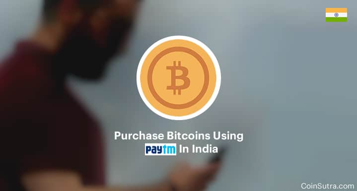 Purchase Bitcoins Using PayTM In India