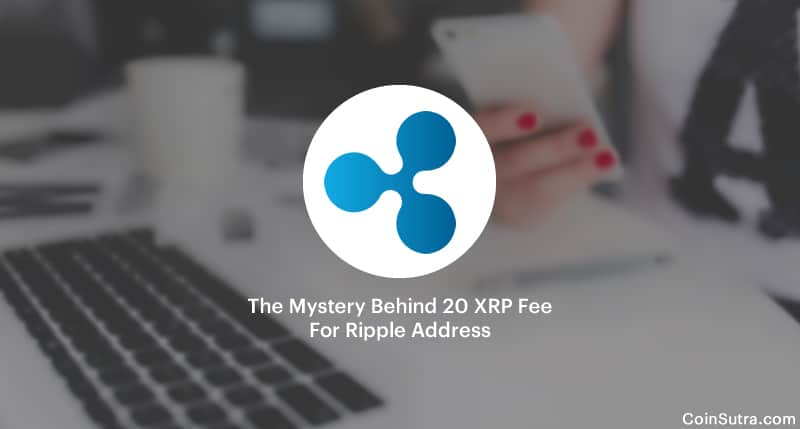 Why 20 XRP Fee For Ripple Address