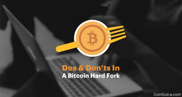 Do's And Don'ts In A Bitcoin Hard Fork [Must Know for Every Bitcoin
