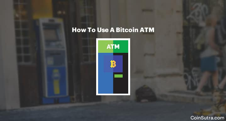 How To Use A Bitcoin ATM – A Beginner's Guide