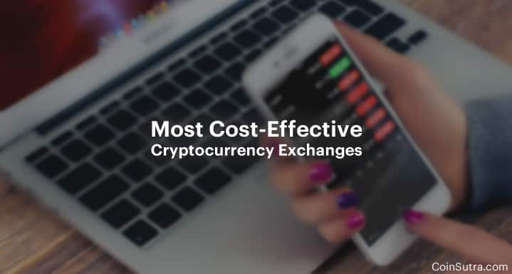 Most Cost-Effective Cryptocurrency Exchanges