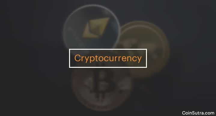 Everything You Need To & Must Know About The Term 'Cryptocurrency'