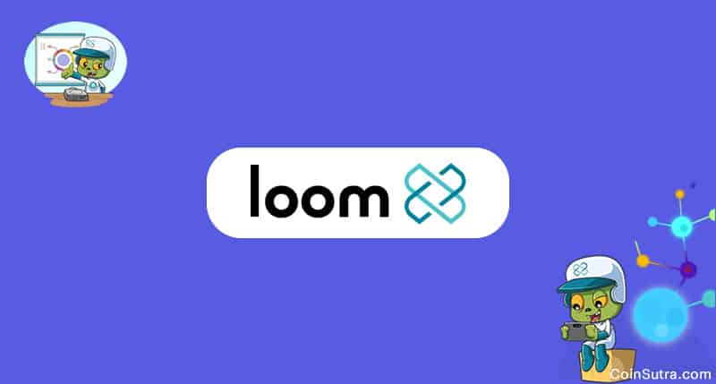 What Is Loom Network